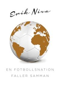 En fotbollsnation faller samman