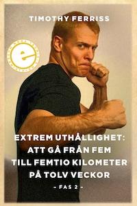 Extrem uthållighet II - Att gå från fem till femtio kilometer på tolv veckor