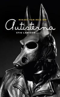 Om Autisterna av Stig Larsson