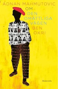 Om Den omättliga vägen av Ben Okri