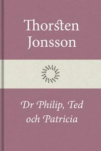 Dr Philip, Ted och Patricia