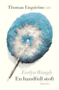 Om En handfull stoft av Evelyn Waugh
