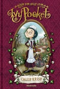 Vem som helst utom Ivy Pocket (Första boken om Ivy Pocket)