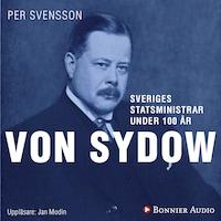 Sveriges statsministrar under 100 år. Oscar von Sydow