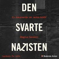 Den svarte nazisten : En dokumentär om Jackie Arklöf