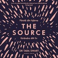 The Source - Förstå din hjärna, förändra ditt liv