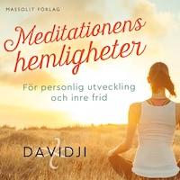 Meditationens hemligheter - För personlig utveckling och inre frid