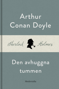 Den avhuggna tummen (En Sherlock Holmes-novell)