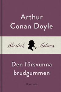 Den försvunna brudgummen (En Sherlock Holmes-novell)