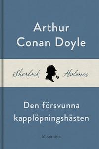 Den försvunna kapplöpningshästen (En Sherlock Holmes-novell)