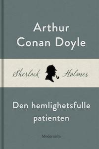Den hemlighetsfulle patienten (En Sherlock Holmes-novell)