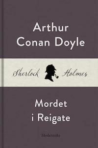Mordet i Reigate (En Sherlock Holmes-novell)