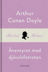 Äventyret med djävulsfotroten (En Sherlock Holmes-novell)