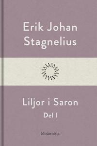 Liljor i Saron (Del I)