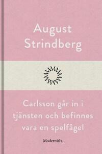 Carlsson går in i tjänsten och befinnes vara en spelfågel
