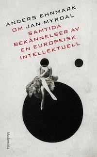 Om Samtida bekännelser av en europeisk intellektuell av Jan Myrdal