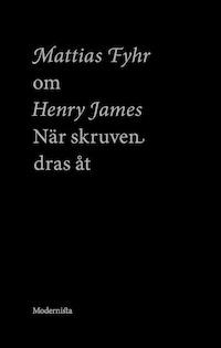 Om När skruven dras åt av Henry James