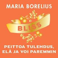 Bliss - peittoa tulehdus, elä ja voi paremmin