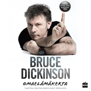 Bruce Dickinson: omaelämäkerta. What does this button do?