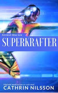 Använd dina inre SUPERKRAFTER