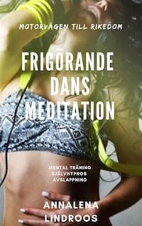 Frigörande dans meditation
