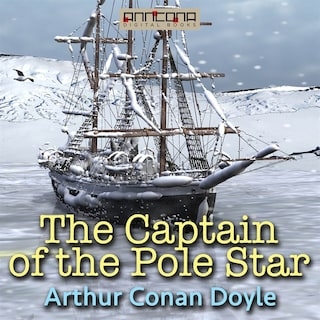 The Captain of the Pole Star, and Other Tales