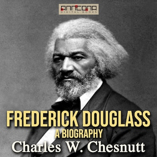 Frederick Douglass - A Biography