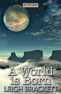 A World is Born