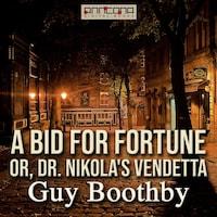 A Bid for Fortune; Or, Dr Nikola's Vendetta