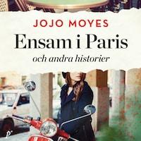 Ensam i Paris (och andra historier)