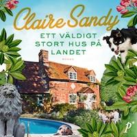 Ett väldigt stort hus på landet av Claire Sandy