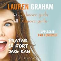 Pratar så fort jag kan – från Gilmore girls till Gilmore girls