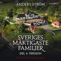 Sveriges mäktigaste familjer, Persson: Del 4