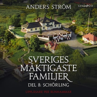 Sveriges mäktigaste familjer, Schörling: Del 8