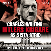 Hitlers krigare: SS sista strid - Del 2