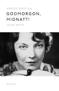 Om Godmorgon, midnatt! av Jean Rhys
