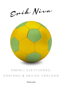 Andrij Sjevtjenko, Adriano & skilda världar