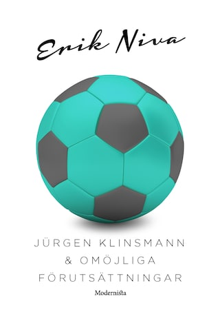 Jürgen Klinsmann & omöjliga förutsättningar