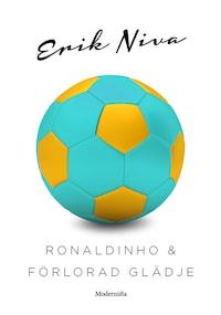 Ronaldinho & förlorad glädje