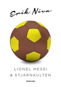 Lionel Messi & stjärnkulten