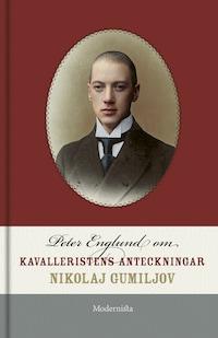 Om Kavalleristens anteckningar av Nikolaj Gumiljov
