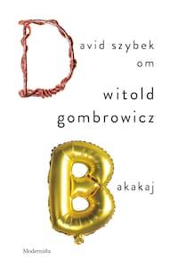 Om Bakakaj av Witold Gombrowicz