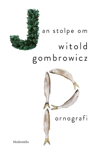 Om Pornografi av Witold Gombrowicz: