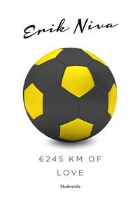 6245 km of love