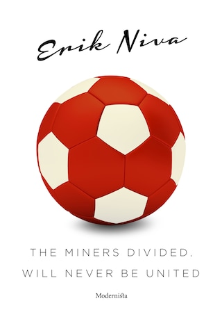 The Miners Divided, Will Never Be United