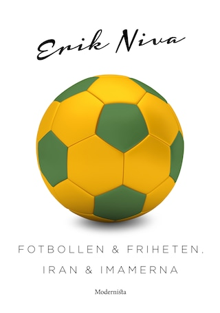 Fotbollen och friheten, Iran och imamerna