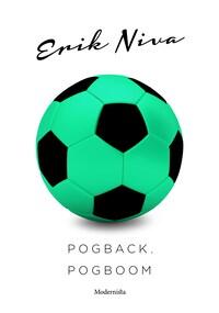 Pogback, Pogboom