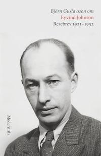 Om Resebrev 1921-1952 av Eyvind Johnson