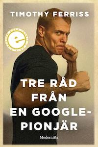 Tre råd från en Google-pionjär