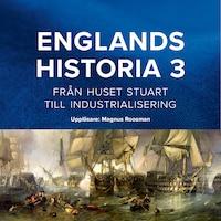 Englands historia, 3. Från huset Stuart till industrialisering